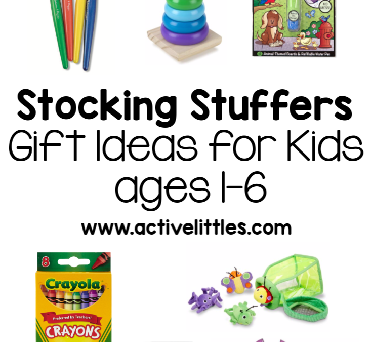 Stocking Stuffers Ideas for 1-6 Year Olds