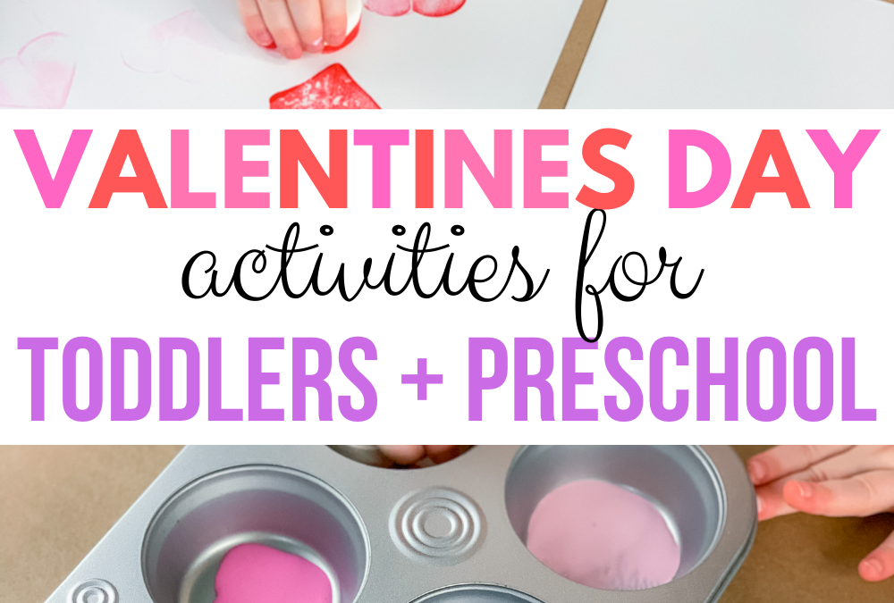 Valentines Day Activities for Toddlers and Preschool