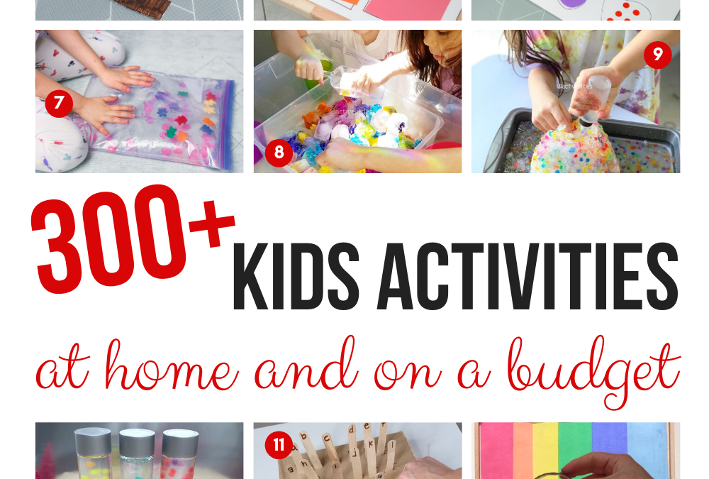 Over 300 Best At Home Kids Activities on a budget – Tips and Ideas