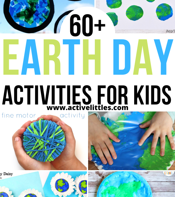 60+ Earth Day Activities and Crafts for Kids
