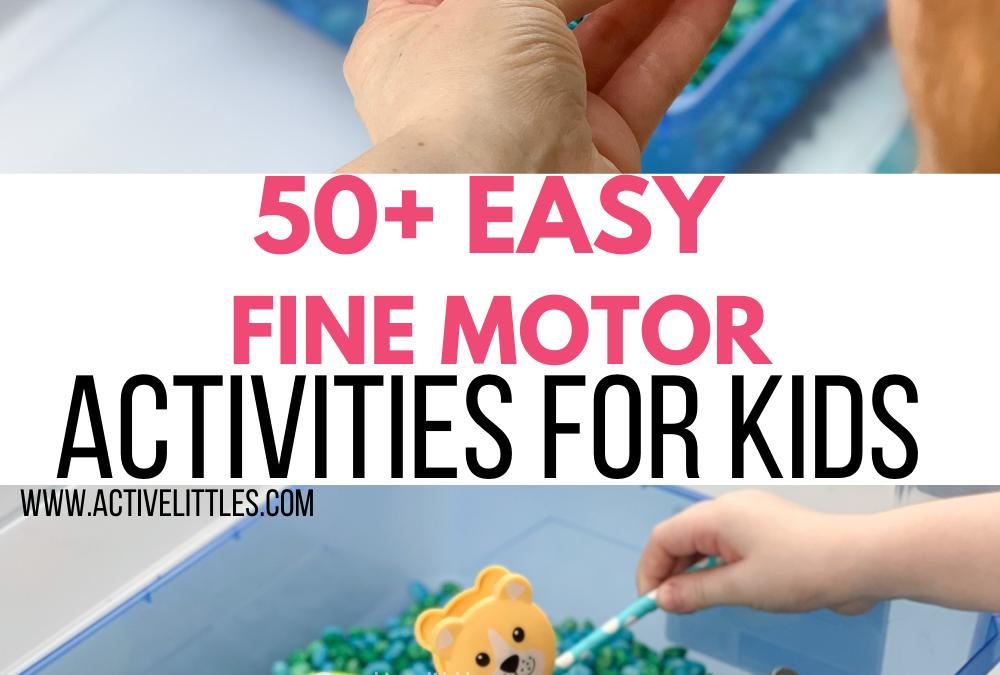50+ Easy Fine Motor Activities for Toddlers and Preschoolers