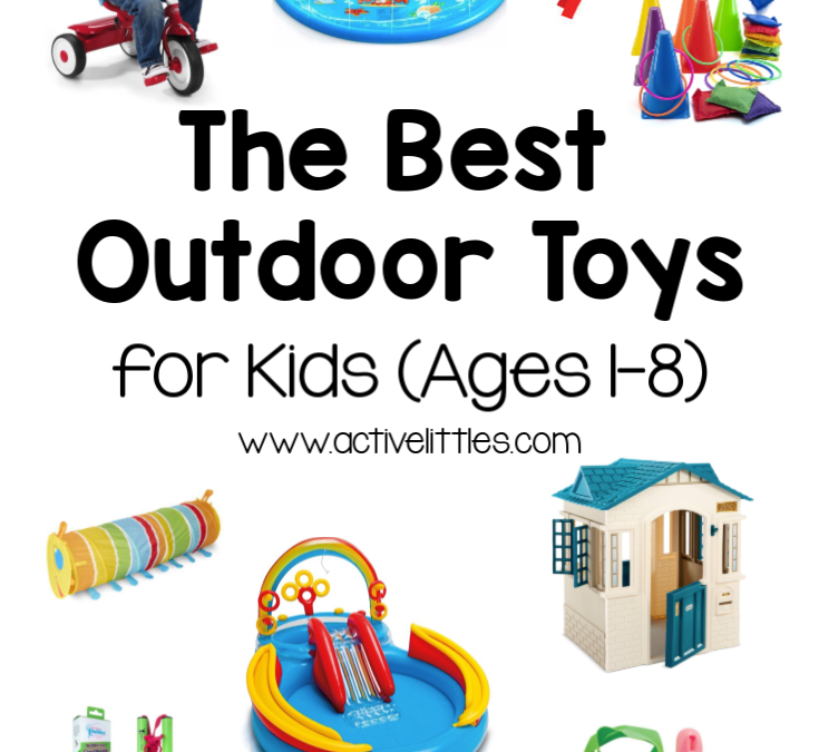 Best Outdoor Toys for Kids Ages 1-8