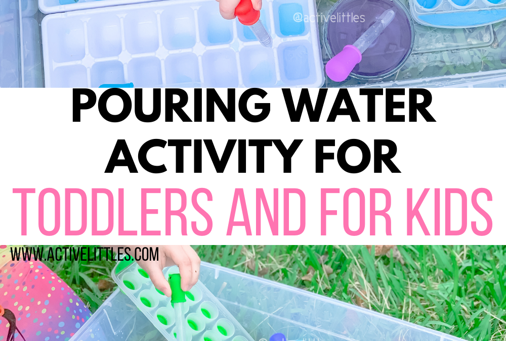 Pouring Water Activity for Toddlers and for Kids