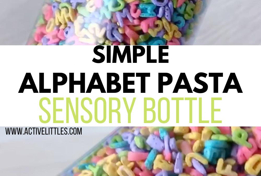 Simple Alphabet Pasta Sensory Bottle